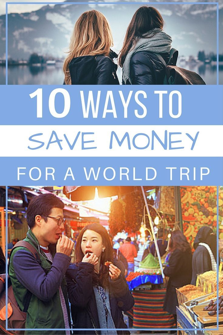 10 Ways to Save Money for a World Trip
