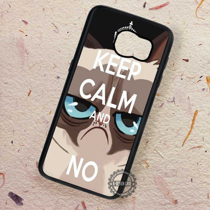Keep Calm and No Grumpy Cat Quote - Samsung Galaxy S7 S6 S5 Note 7 Cases & Covers