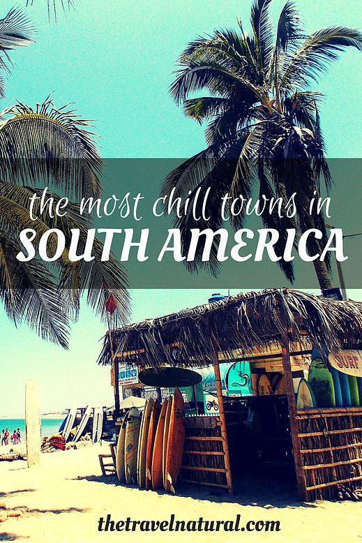 Here are some relaxing towns you may want to visit if you're heading down to South America. Enjoy!