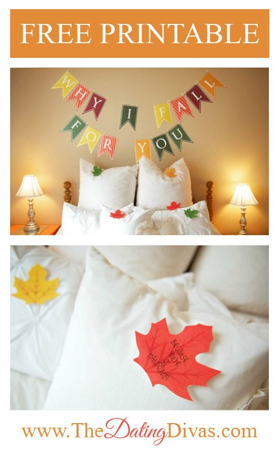 What a sweet way to make your man feel loved this fall- decorate the bedroom with all the reasons why you 'fall' for him! www.TheDatingDivas.com #freeprintable #lovenotes #romancetip