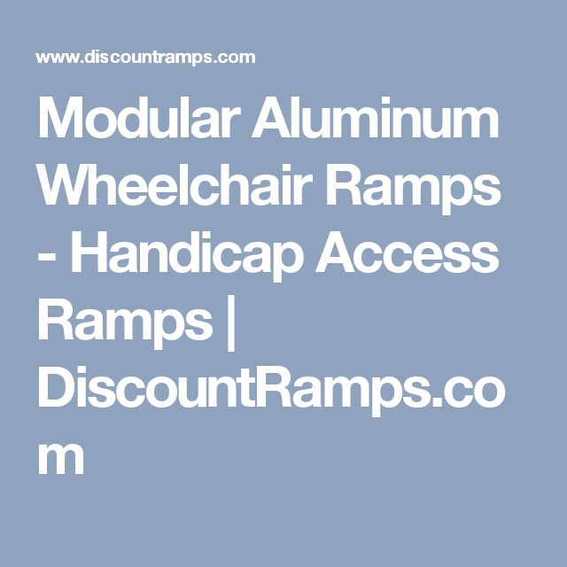 Modular Aluminum Wheelchair Ramps - Handicap Access Ramps | DiscountRamps.com