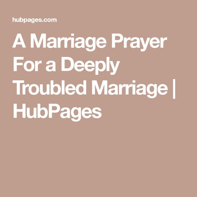 A Marriage Prayer For a Deeply Troubled Marriage | HubPages