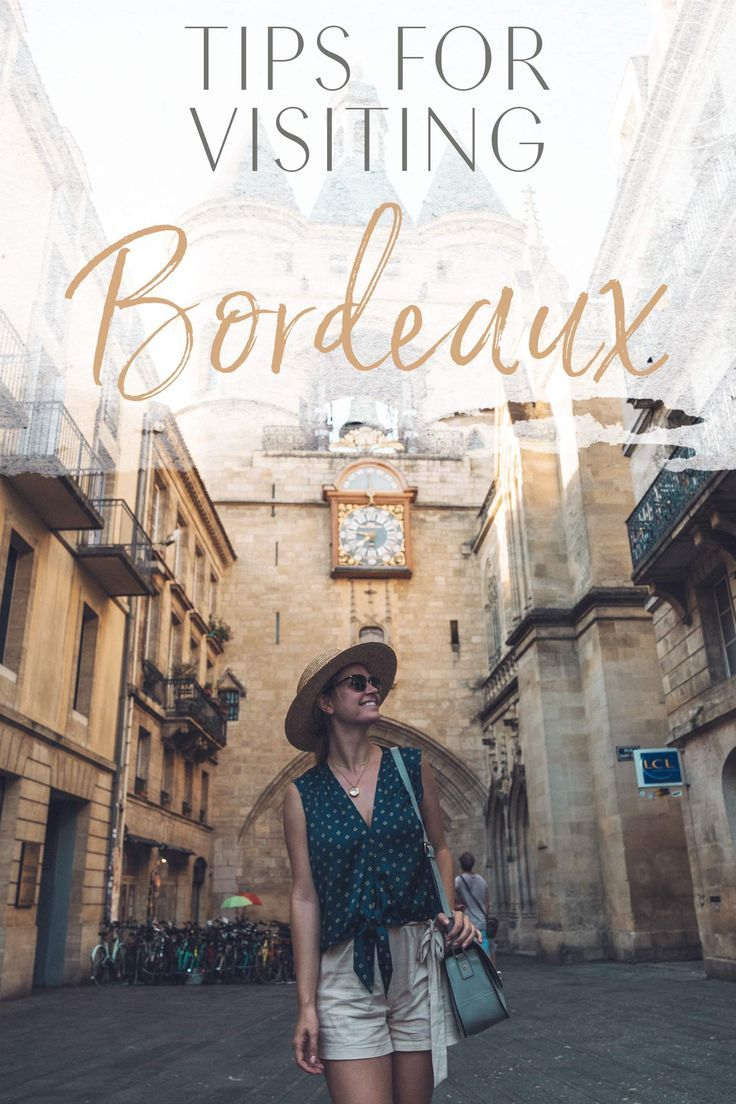 Tips For Visiting Bordeaux The Blonde Abroad Visit Bordeaux France Travel Guide France Travel