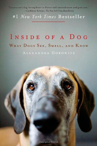 Inside of a Dog: What Dogs See, Smell, and Know - http://www.thepuppy.org/inside-of-a-dog-what-dogs-see-smell-and-know/