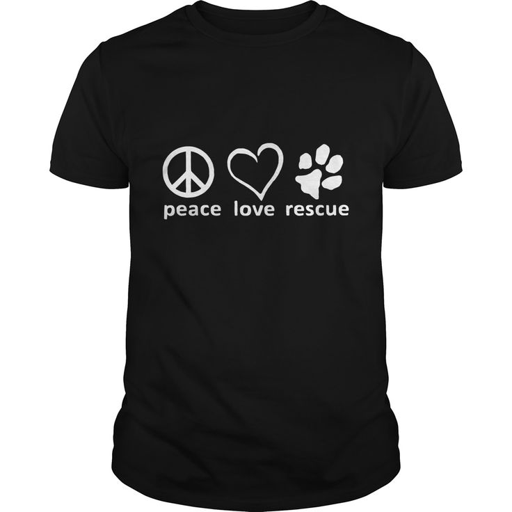 peace love rescue. T-Shirts, Hoodies, Tees, Clothing, Gifts, For Animal Rescues, Pet Adoptions, Volunteers, Dogs, Puppies, Cats, Kittens, Quotes, Sayings.