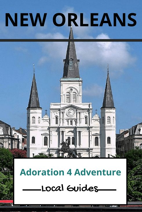 Adoration 4 Adventure's local guide for visitor's to New Orleans, U.S.A. Including top places to eat, drink, stay and how to get around on a budget.