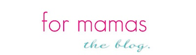 {for mamas}