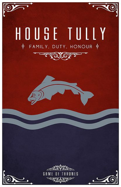 House Tully is one of the Great Houses of Westeros. It rules over the Riverlands from the castle at Riverrun and the head of the house is the Lord of Riverrun.   Lord Hoster Tully:The head of the family.  Ser Edmure Tully:Son and Heir  Catelyn:eldest daughter, married to Lord Eddard Stark  Robb, Sansa, Arya, Bran and Rickon Stark:Grandchildren  Lysa: Youngest daughter, married to Lord Jon Arryn.   Robin Arryn:Grandson  Brynden Tully:Hoster's youngest brother, called the Blackfish.