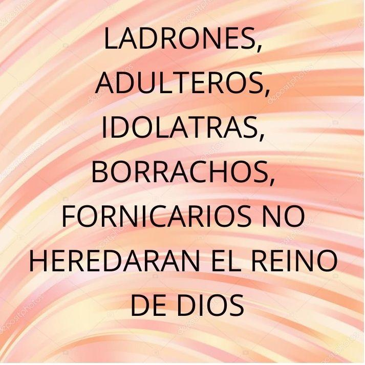 Ladrones Adulteros Idolatras Borrachos Fornicarios No Heredaran El Reino De Dios Passage Bible Valera
