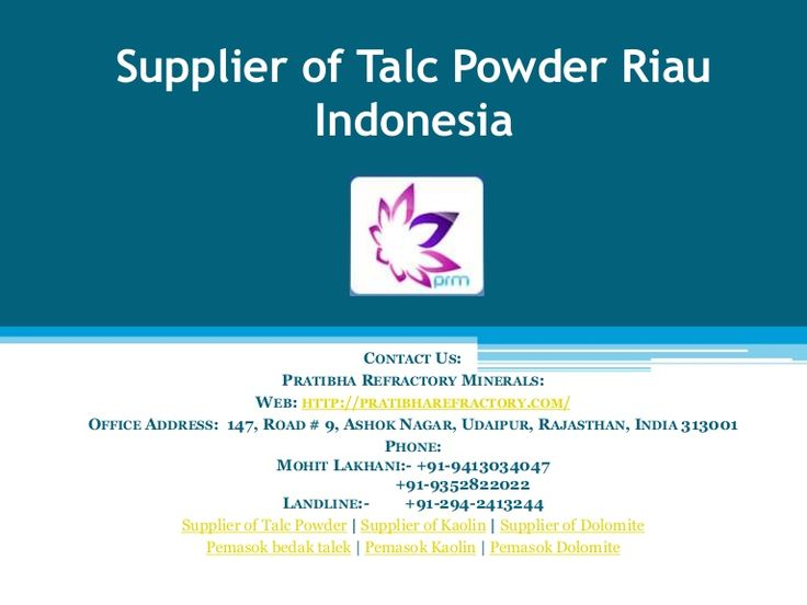 Supplier of Talc Powder Riau Indonesia http://pratibharefractory.com/ Pratibha Refractory Minerals is an ISO, Kosher, WHO-GMP certified company which is located in Udaipur, Rajasthan, India. Rajasthan is a mineral rich state where numerous kinds of minerals can be found. We are supplier, Manufacturer and exporter of Talc Powder, Dolomite and Kaolin. These minerals are refractory minerals and they have lot of applications. The products offered by us are always of superior quality. We are…