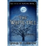 The White Tree (The Cycle of Arawn) (Kindle Edition)By Edward W. Robertson
