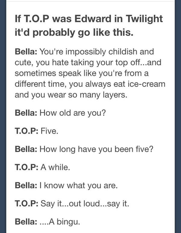 This would only make Twilight a lot better... :) #TOP #BIGBANG #Kpop