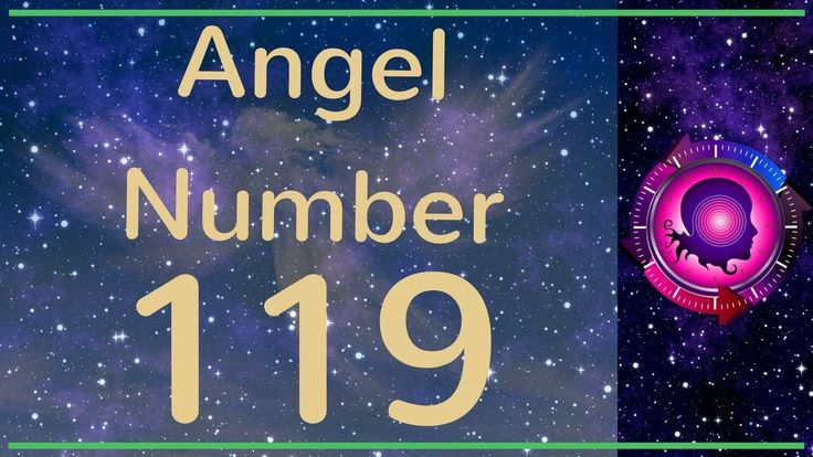 Angel Number 119: The Meanings of Angel Number 119
