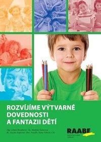 Kniha Rozvíjíme výtvarné dovednosti a fantazii dětí