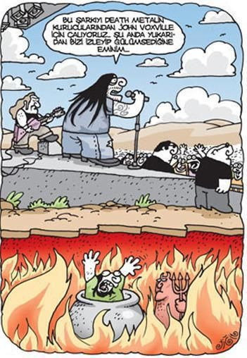 Bu şarkıyı death metalin kurucularından John Voxvile için çalıyoruz. Şu anda yukarıdan bizi izleyip gülümsediğine eminim... #karikatür #mizah