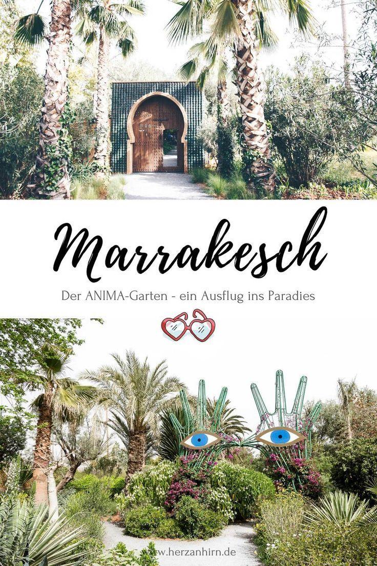 Geheimtipp Marrakesch Der Anima Garten Ein Ausflug Ins Paradies In 2020 Marrakesch Ausflug Urlaub Planen