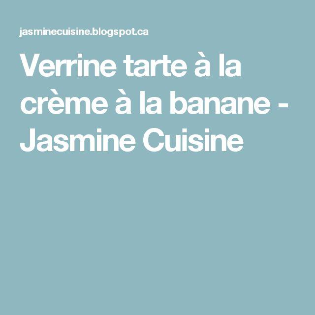 Verrine tarte à la crème à la banane - Jasmine Cuisine