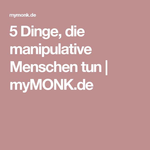 5 Dinge, die manipulative Menschen tun   myMONK.de