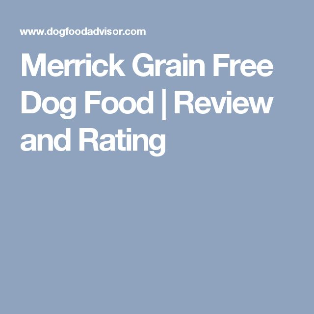 Merrick Grain Free Dog Food   Review and Rating