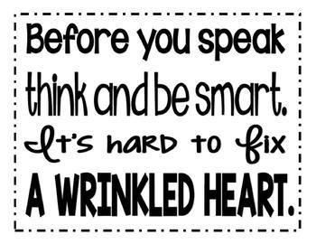 This zip file includes a cute sign to remind students to think before they speak. It also includes a heart that you can copy on colored paper to display beside the sign.