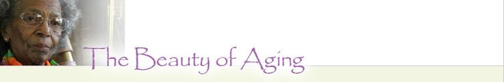 The Beauty of Aging - Doreetha Daniels