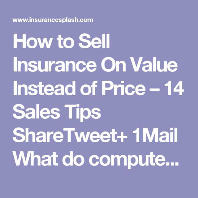 How to Sell Insurance On Value Instead of Price – 14 Sales Tips ShareTweet+ 1Mail What do computers, monkeys, and my 3 year old daughter all have in common?  They can all sell insurance on price alone.  A professional insurance salesperson (like you)must be able to connect with prospects and help them understand and internalize the value of the insurance you're selling.  If you only sell insurance on price, you will eventually be replaced because:  There will always be another company with…