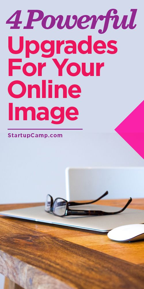 4 Powerful Upgrades for Your Online Image