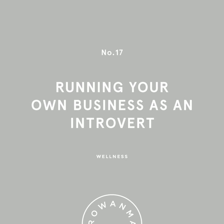 Running Your Own Business as an Introvert   By Rowan Made