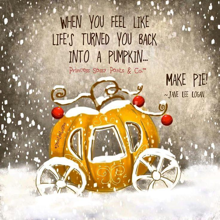 8a16882f0e5a6991e5e6df4a5dcbff14--pumpkin-pies-princess-quotes.jpg