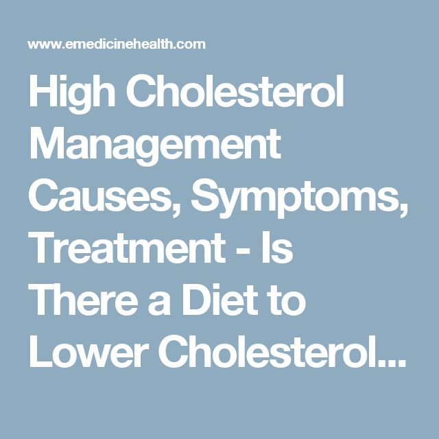 High Cholesterol Management Causes, Symptoms, Treatment - Is There a Diet to Lower Cholesterol? - eMedicineHealth