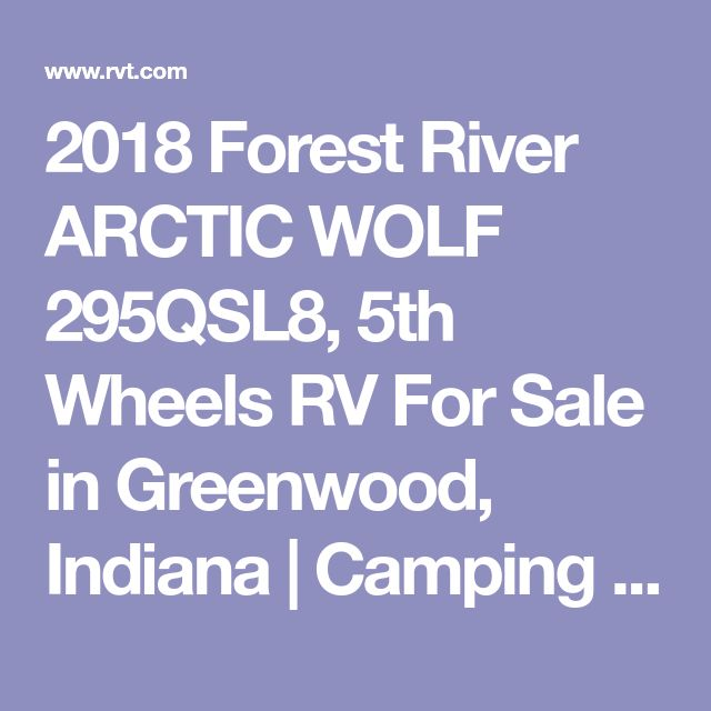 2018 Forest River ARCTIC WOLF 295QSL8, 5th Wheels RV For Sale in Greenwood, Indiana | Camping World RV - Indianapolis 1525229 | RVT.com - 54820