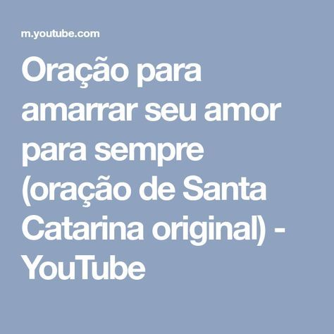 de65acecdc666 Oração para amarrar seu amor para sempre (oração de Santa Catarina  original) - YouTube
