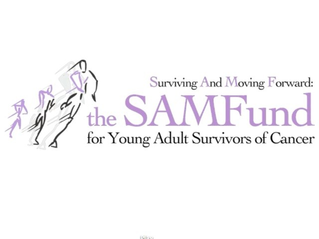 The SAMFund | Supports young adult cancer survivors in the United States as they recover from the financial impact of cancer treatment. Through direct financial assistance, in-person and online support, The SAMFund helps young adults move forward towards their personal, professional, and educational goals.