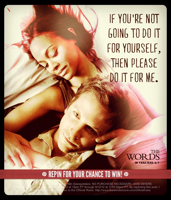 """CBS Films wants you to be inspired! Bradley Cooper, Jeremy Irons, Dennis Quaid, Olivia Wilde and Zoe Saldana star in """"The Words,"""" with Ben Barnes, a romantic drama about finding inspiration and making choices to fulfill our greatest aspirations. To enter: 1. Follow @CBSFilms on Pinterest 2. Repin the photo from #TheWords – Repin for a Chance to Win board that inspires you the most 3. Automatically be entered for a chance to win a Kindle! Details: www.thewordsmovie.com/officialrules"""