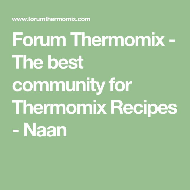 Forum Thermomix - The best community for Thermomix Recipes - Naan