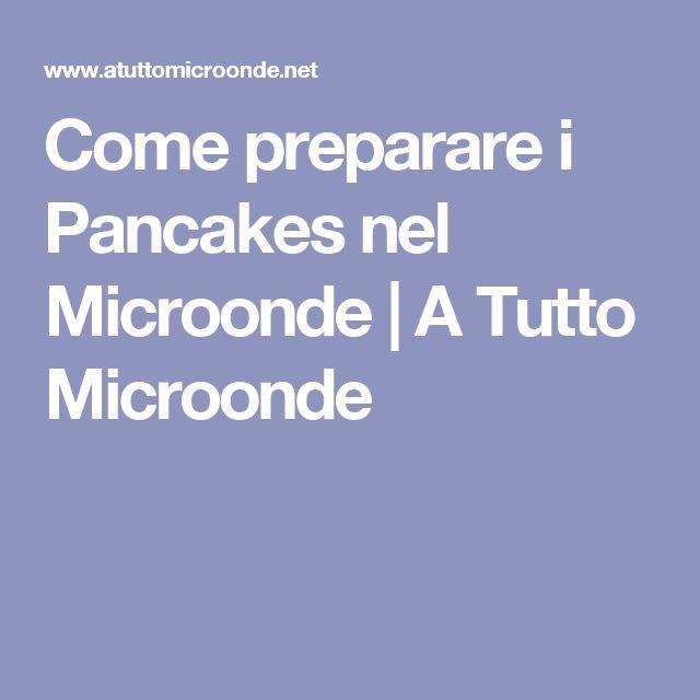 Come preparare i Pancakes nel Microonde | A Tutto Microonde