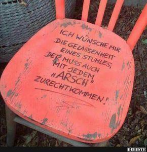 Ich wünsche mir die Gelassenheit eines Stuhles