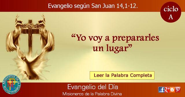 MISIONEROS DE LA PALABRA DIVINA: EVANGELIO - SAN JUAN 14,1-12