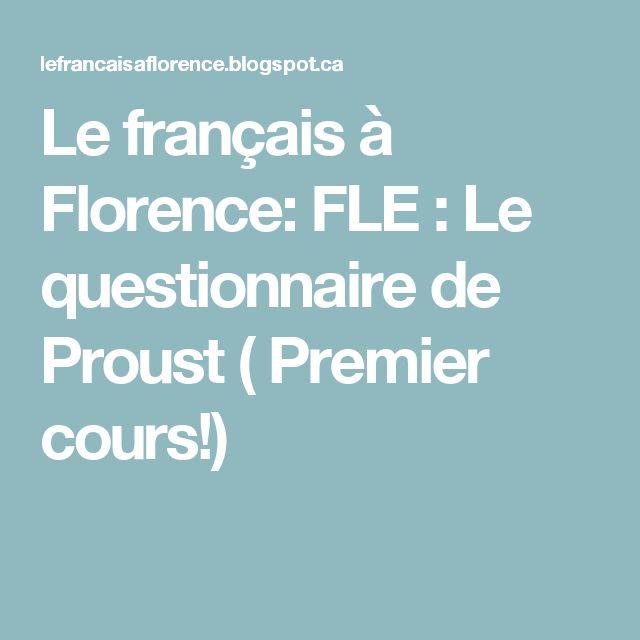 Le français à Florence: FLE : Le questionnaire de Proust ( Premier cours!)