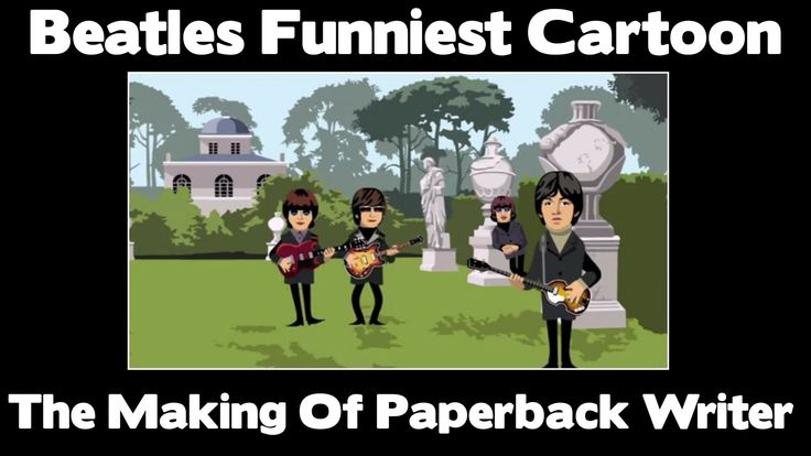 Beatles FUNNIEST CARTOON - Paperback Writer -  The Making Of