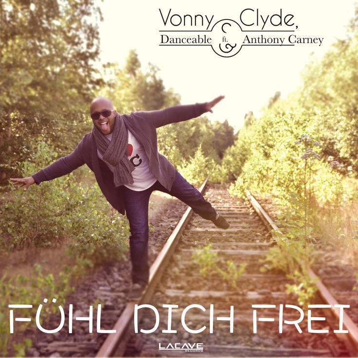 FÜHL DICH FREI Vonny & Clyde, DanceAble feat. Anthony Carney