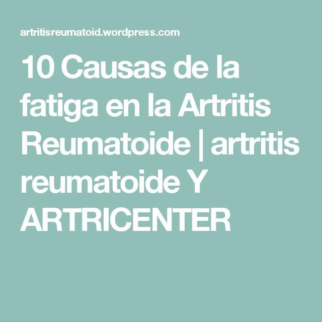 10 Causas de la fatiga en la Artritis Reumatoide | artritis reumatoide Y ARTRICENTER