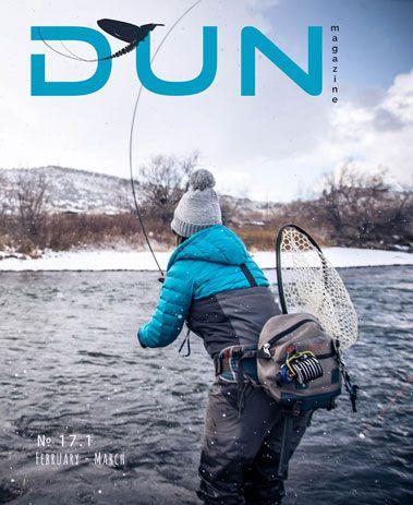 DUN ~ magazine: The Online Women's Fly Fishing Magazine showcasing female anglers from around the globe.