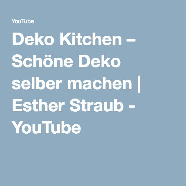 Deko Kitchen – Schöne Deko selber machen | Esther Straub - YouTube