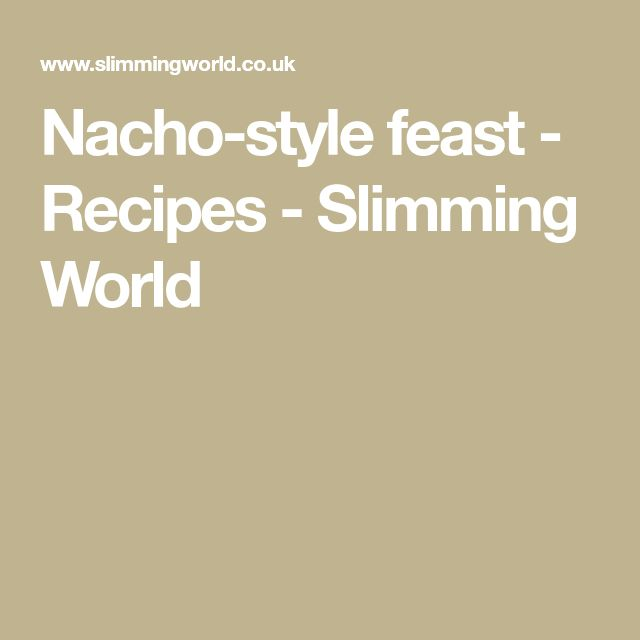 Nacho-style feast - Recipes - Slimming World