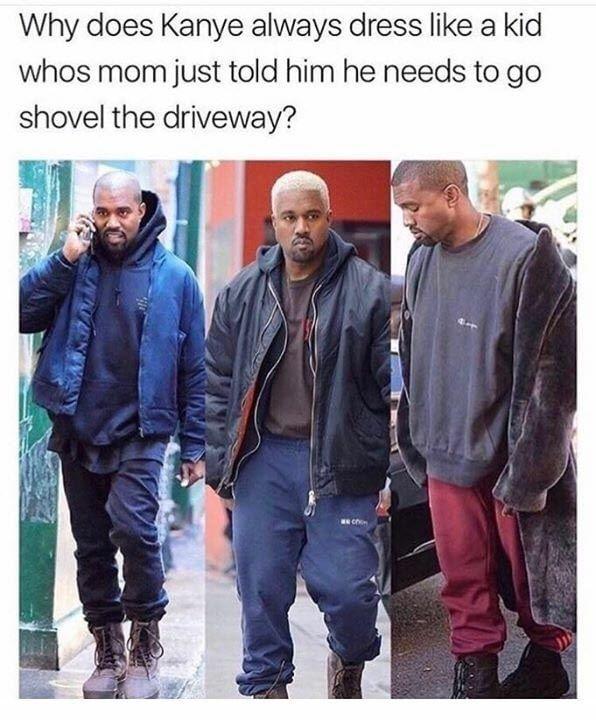 Kanye Shovel The Snow Funny Memes Funny Kanye Stupid Funny Memes