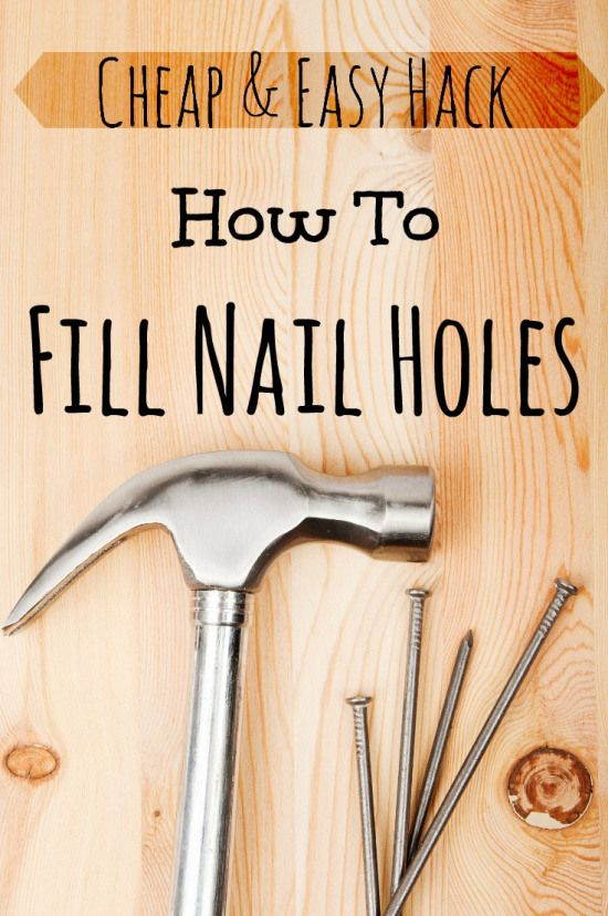 How to Fill Nail Holes - Easy and Frugal Tip! | Fill nail holes ...