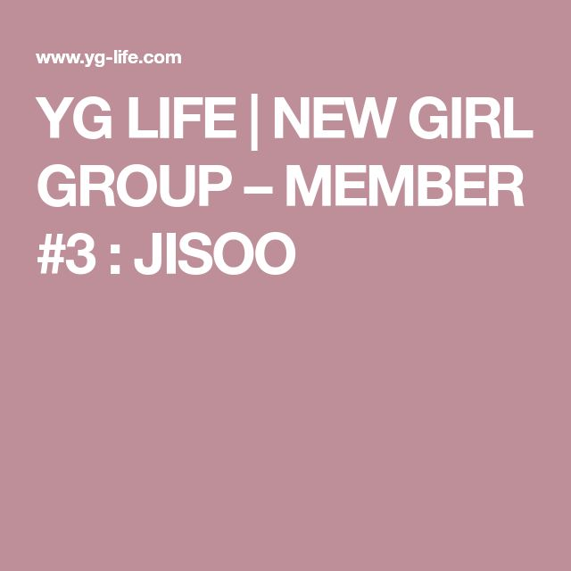 YG LIFE | NEW GIRL GROUP – MEMBER #3 : JISOO