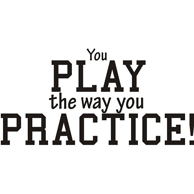 Design on Style Decorative 'You Play the Way You Practice' Vinyl Wall Art Quote
