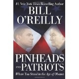 Pinheads and Patriots: Where You Stand in the Age of Obama (Hardcover)By Bill O'Reilly